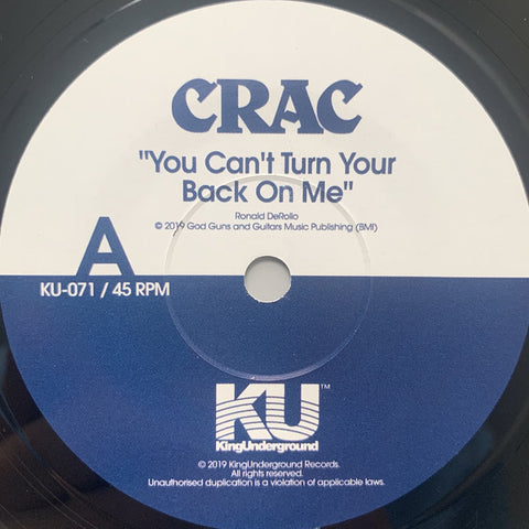 CRAC - You Can't Turn Your Back On Me b/w Wound Round 7-Inch