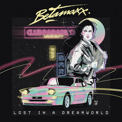 Betamaxx - Lost In A Dreamworld LP