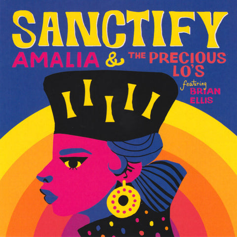 Amalia & The Precious Lo's Featuring Brian Ellis ‎– Sanctify 7-Inch