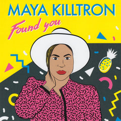 Maya Killtron - Found You 7-Inch