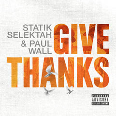 Statik Selektah & Paul Wall - Give Thanks LP