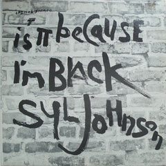 Syl Johnson - Is It Because I'm Black LP