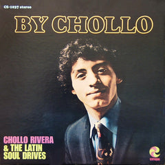 Chollo Rivera & The Latin Soul Drives - By Chollo LP