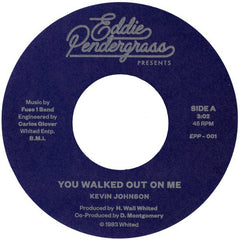 Kevin Johnson - You Walked Out On Me 7-Inch
