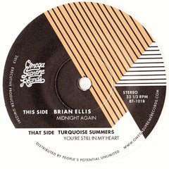 Brian Ellis / Turquoise Summers - Midnight Again / You're Still In My Heart 7-Inch