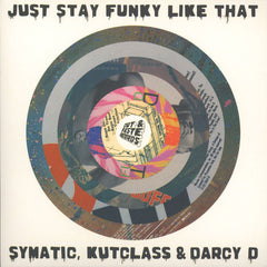 Darcy D, DJ Symatic ‎– Just Stay Funky Like That 7-Inch
