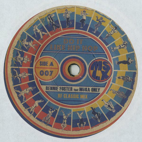 Rennie Foster feat Moka Only - Do It Like Hip Hop 7-Inch