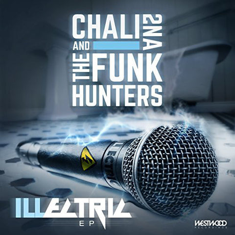 Chali 2NA and The Funk Hunters ‎– Illectric EP