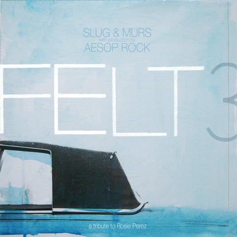 Felt (Slug & Murs) - Felt 3: A Tribute To Rosie Perez: 10 Year Anniversary Edition 3LP (Blue/White Vinyl + Die-Cut Remix Picture Disc)