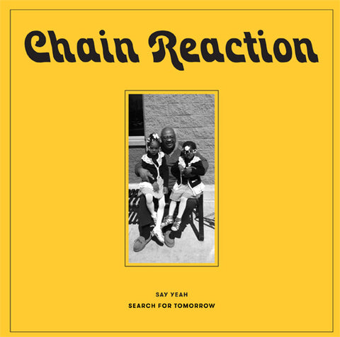 Chain Reaction - Say Yeah 7-Inch