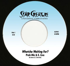 Proh Mic & E. Live - Whatcha Waiting For? 7-Inch