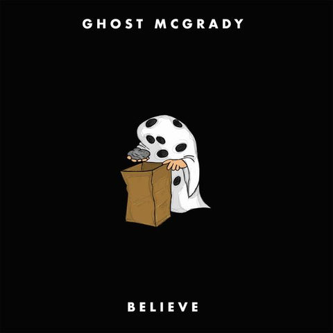 Ghost McGrady - Believe LP