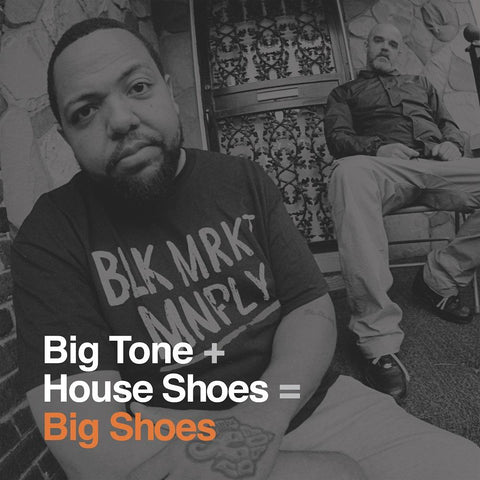 Big Tone + House Shoes = Big Shoes 2LP