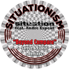 Situation - Beyond Compare (Laroye Remix) 7-Inch