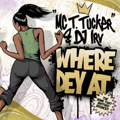 MC T. Tucker & DJ Irv - Where Dey At (Radio Mix) b/w Where Dey At) 7-Inch (Gold Vinyl)