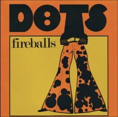 Fireballs - Dots LP