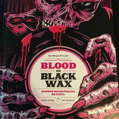 Aaron Lupton and Jeff Szpirglas - Blood On Black Wax Book + 7inch
