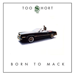 Too Short - Born To Mack LP 180g