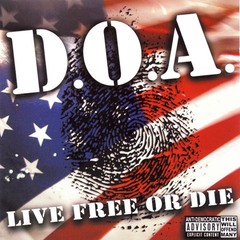 D.O.A. - Live Free Or Die LP
