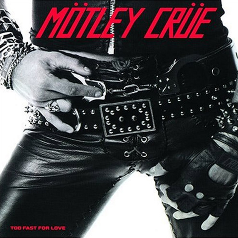 Motley Crue - Too Fast For Love LP (180g)