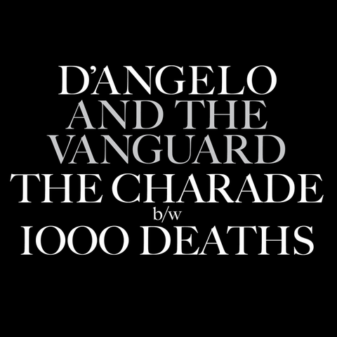 D'Angelo and the Vanguard - The Charade / 1000 Deaths 7-Inch