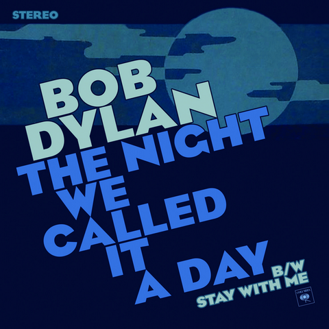 Bob Dylan - The Night We Called It A Day 7-Inch