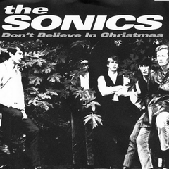 The Sonics - Don't Believe in Christmas / Santa Claus 7-Inch
