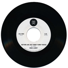 Mike Lundy - Nothin Like Dat Funky Funky Music b/w Round And Around 7-Inch