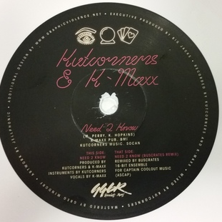 Kutcorners & K-Maxx - Need 2 Know 7-Inch
