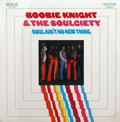 Boobie Knight & Soulciety - Soul Ain't No New Thing LP