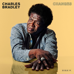 Charles Bradley - Changes LP + Download