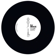 DJ Brace - Close Cuts 7-Inch