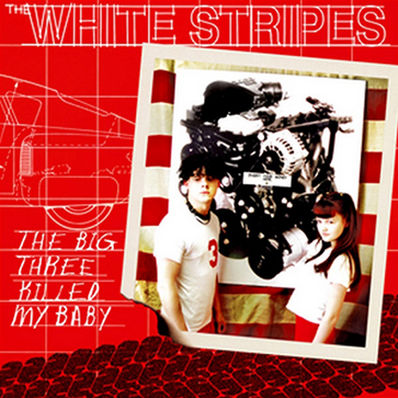 The White Stripes - The Big Three Killed My Baby 7-Inch
