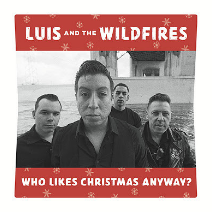 Luis & The Wildfires - Who Like Christmas Anyway? 7-Inch