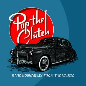 Varous Artists - Pop The Clutch: Obscure Rockabilly From The Vaults LP