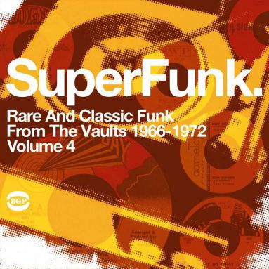 Superfunk Volume 4: Rare And Classic Funk From The Vaults 1966-1972 2LP