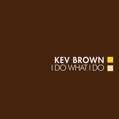 Kev Brown - I Do What I Do 2LP (Brown Marbled Vinyl)