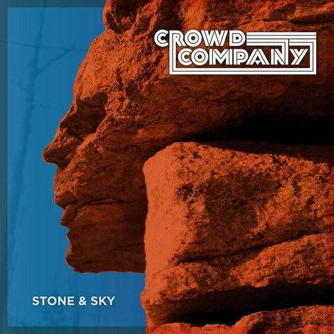 Crowd Company - Stone And Sky LP