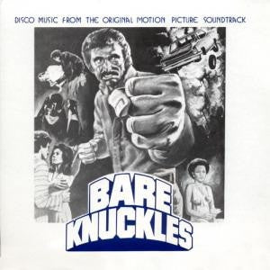 Bare Knuckles - Disco Music From The Original Motion Picture LP