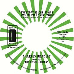 Charles Bradley - Everyday Is Christmas (When I'm Loving You) 7-Inch