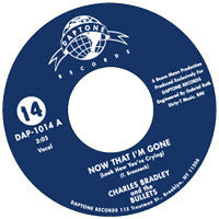 Charles Bradley - Now That I'm Gone / Can't Stop Thinking About You
