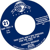 Charles Bradley - This Love Ain't Big Enough For The Two Of Us / Twilight Eyes