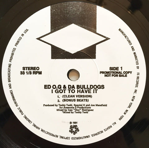 Ed O G - I Got To Have It 7-Inch