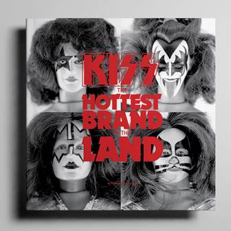 KISS: The Hottest Brand In The Land Book - by Nicholas Buckland