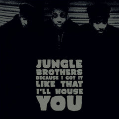 Jungle Brothers - Because I Got It Like That 7-Inch