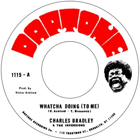 Charles Bradley & The Inversions - Whatcha Doing (To Me) 7-Inch