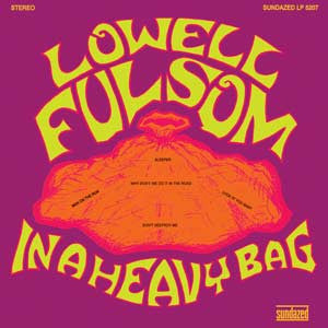 Lowell Fulsom - In A Heavy Bag LP