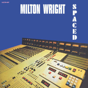 Milton Wright - Spaced LP