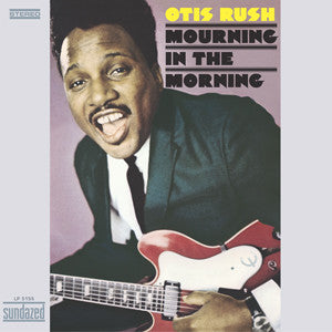 Otis Rush - Mourning In The Morning LP