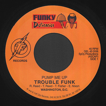 Trouble Funk - Pump Me Up / Let's Get Small 7-Inch